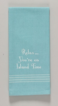 Relax Youre On Island Time Dish towel