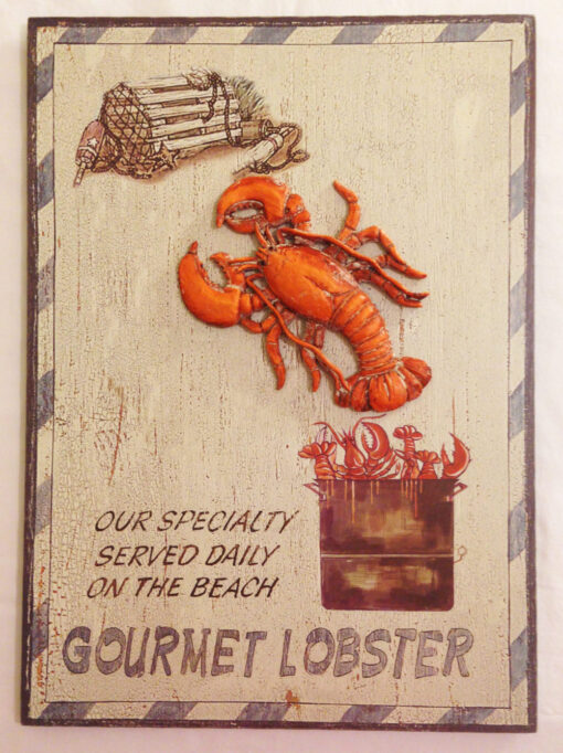 nautical sign reads, our specialty served daily on the beach, gourmet lobster